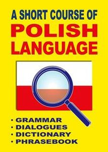 A SHORT COURSE OF POLISH LANGUAGE - Jacek Gordon