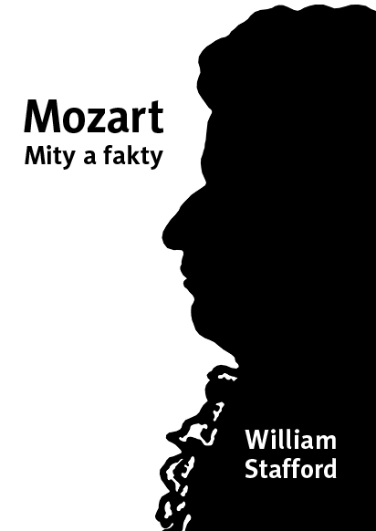 MOZART MITY A FAKTY - WILLIAM STAFFORD