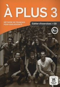 A PLUS 3 CAHIER D'EXERCICES + CD - Yolanda Rennes