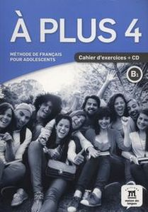 A PLUS 4 CAHIER D'EXERCICES + CD - Marie Bretonnier