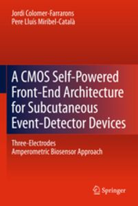 A CMOS SELF-POWERED FRONT-END ARCHITECTURE FOR SUBCUTANEOUS EVENT-DETECTOR DEVIC -  Colomer-Farrarons