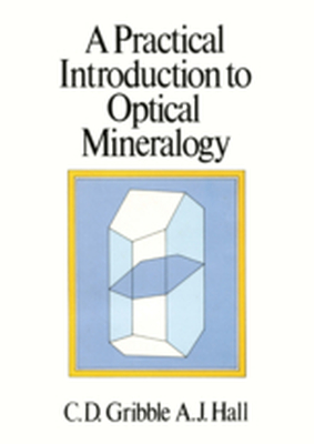A PRACTICAL INTRODUCTION TO OPTICAL MINERALOGY -  Gribble