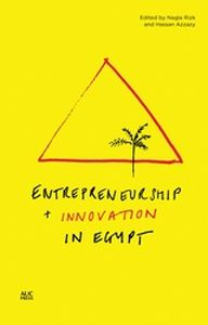 ENTREPRENEURSHIP AND INNOVATION IN EGYPT - Rizk Nagla