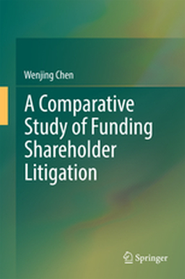 A COMPARATIVE STUDY OF FUNDING SHAREHOLDER LITIGATION -  Chen