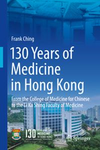 130 YEARS OF MEDICINE IN HONG KONG -  Ching