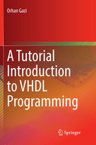 A TUTORIAL INTRODUCTION TO VHDL PROGRAMMING -  Gazi