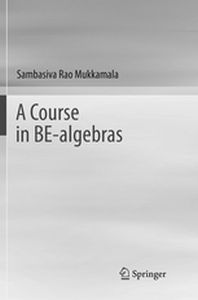 A COURSE IN BE-ALGEBRAS -  Mukkamala